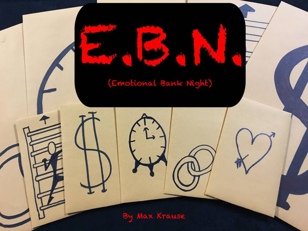 Max Krause E.B.N. (Emotional Bank Night)