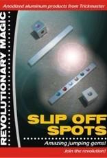 Trickmaster Slip Off Spots