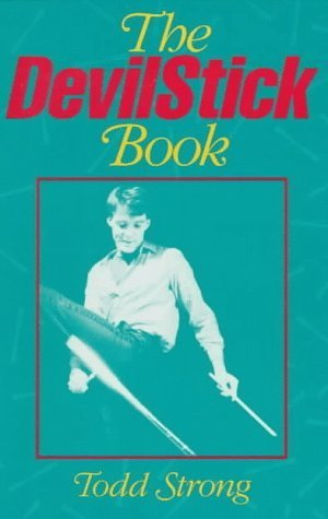 The Devilstick Book by Todd Strong