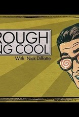Through Being Cool with Nick Diffatte