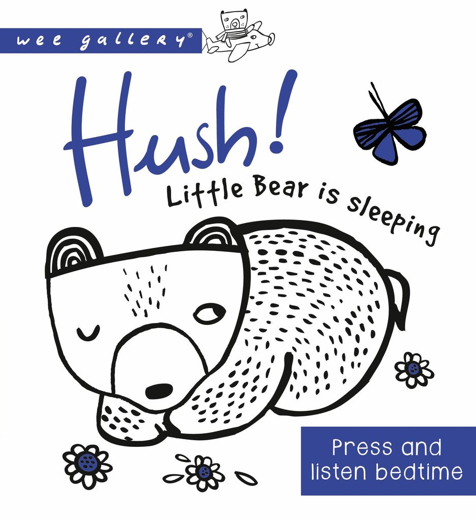 book wee gallery: hush! little bear is sleeping, press and listen book