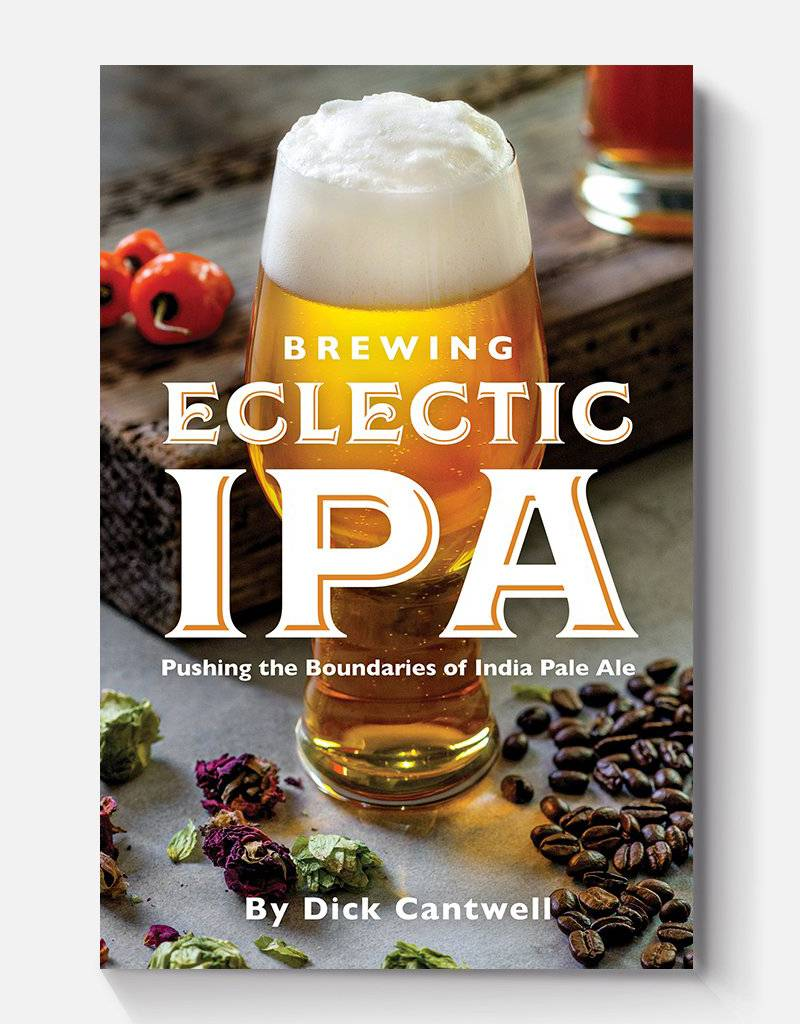 Book - Brewing Eclectic IPA: Pushing the Boundaries of India Pale Ale (Cantwell)