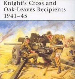 Osprey Publishing (OSP) Knight's Cross and Oak-Leaves Recipients 1941-45