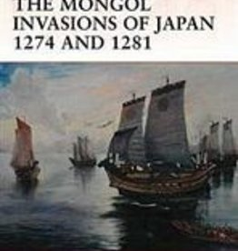 Osprey Publishing (OSP) Mongol Invasions Of Japan 1274 and 1281 (SC)