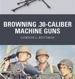 Osprey Publishing (OSP) Browning .30 cal. Machine Guns (SC)