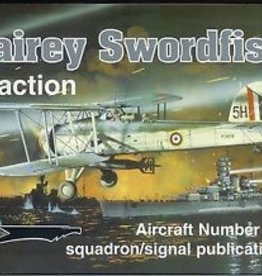 Squadron Signal      Publications (SSP) Fairey Swordfish in Action (SC)