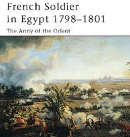 Osprey Publishing (OSP) French Soldier in Egypt 1798-1801