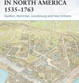 Osprey Publishing (OSP) French Fortresses in North America 1535-1763