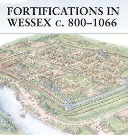 Osprey Publishing (OSP) Fortifications in Wessex c. 800-1066