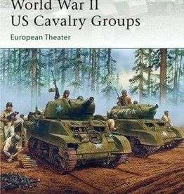 Osprey Publishing (OSP) World War II US Cavalry Groups: European Theater