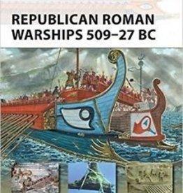 Osprey Publishing (OSP) Republican Roman Warships 509-27 BC (SC)