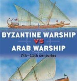 Osprey Publishing (OSP) Byzantine Warship vs. Arab Warship 7th-11th Centuries (SC)