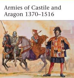 Osprey Publishing (OSP) Armies of Castile and Aragon 1370-1516 (SC)