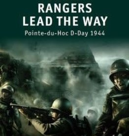 Osprey Publishing (OSP) Rangers Lead the Way - Pointe-du-Hoc D-Day 1944