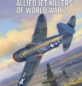 Osprey Publishing (OSP) Allied Jet Killers of WWII