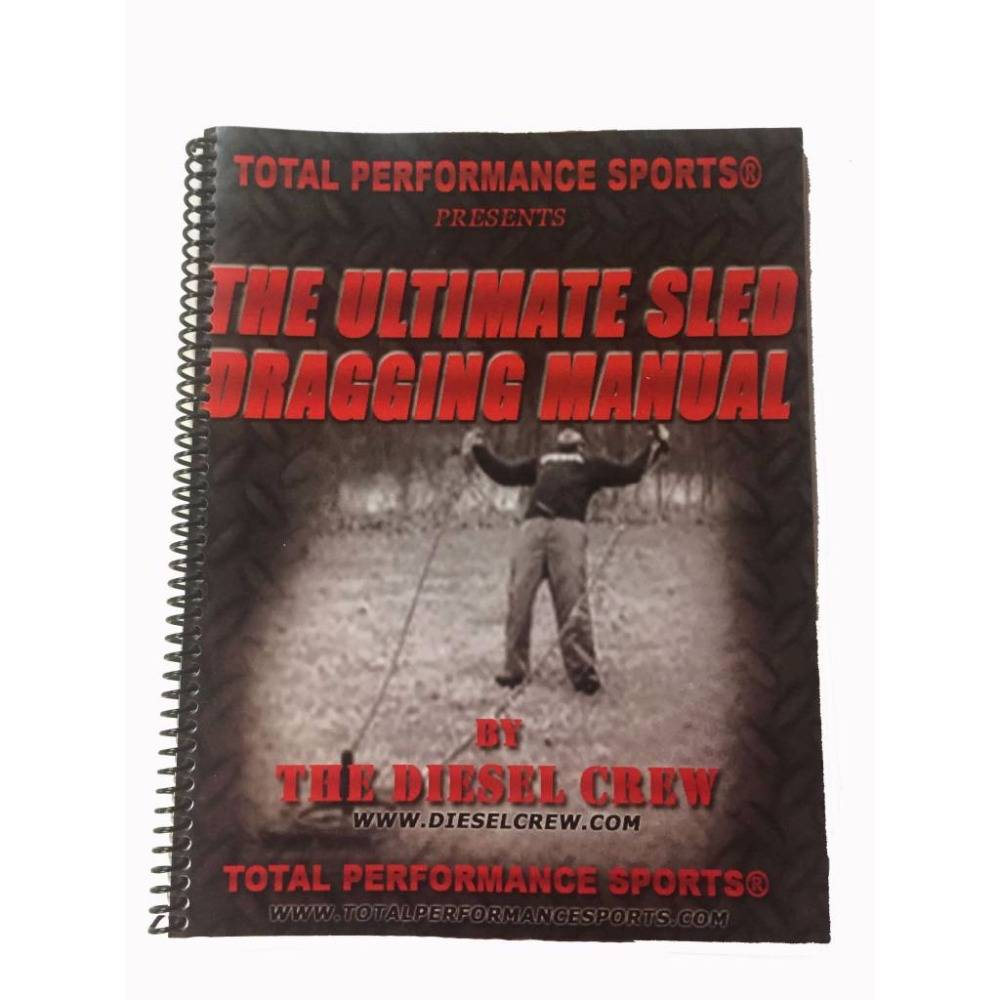 Ultimate Sled Dragging Manual