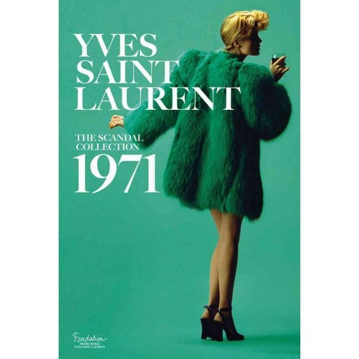 Yves Saint Laurent 1971 By Olivier Saillard and Dominique Veillon