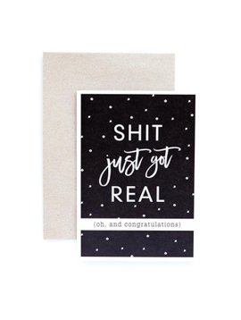 Seriously. Shit Just Got Real - Greeting Cards