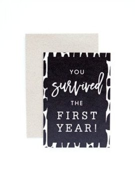 Seriously. You Survived - Greeting Cards