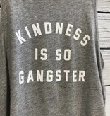 Spiritual Gangster Kindness Is G  Muscle Tank