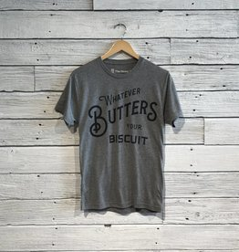 Whatever Butters Your Biscuit Tee