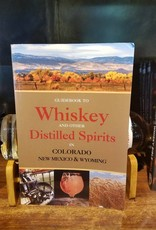 Guidebook to Whiskey & Distilled Spirits