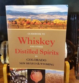 Guidebook to Whiskey & Distilled Spirits