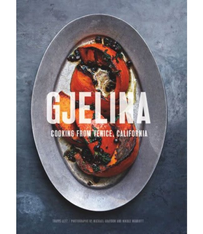 GJELINA   :   COOKING FROM VENICE CALIFORNIA