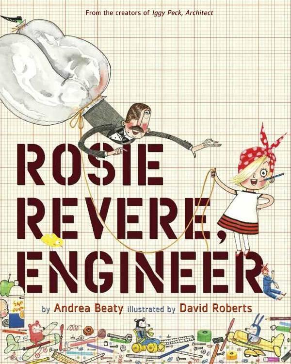 Abrams The Classroom: Rosie Revere, Engineer