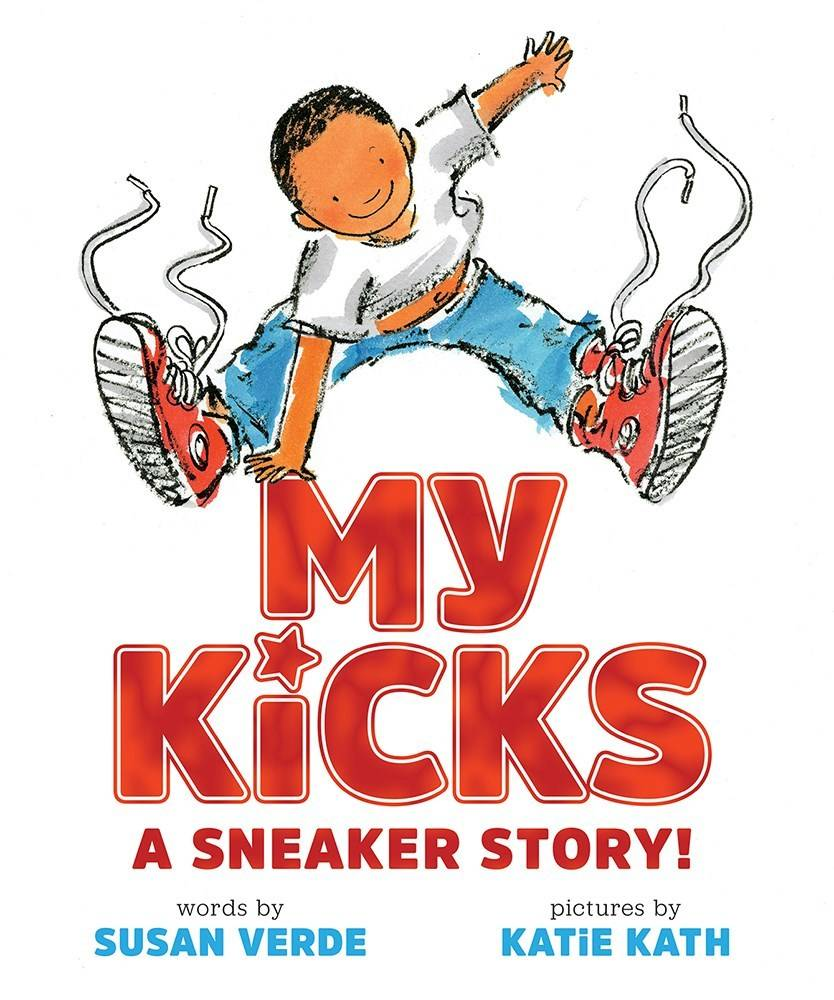 Abrams Books for Young Readers My Kicks: A Sneaker Story!