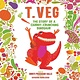 Abrams Books for Young Readers T. Veg: The Story of a Carrot-Crunching Dinosaur
