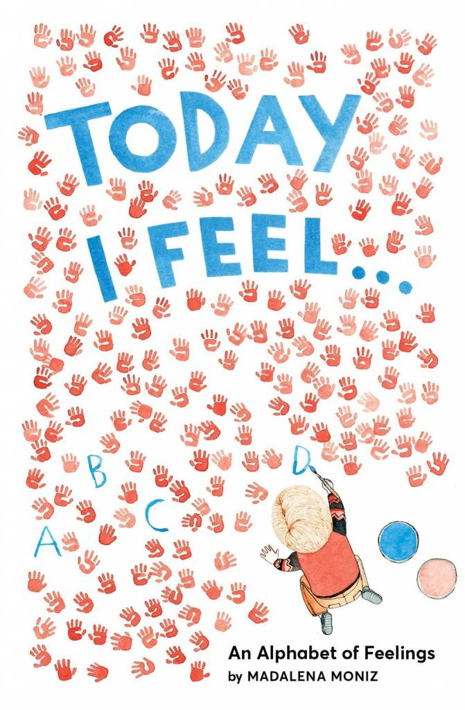 Abrams Appleseed Today I Feel . . . An Alphabet of Feelings