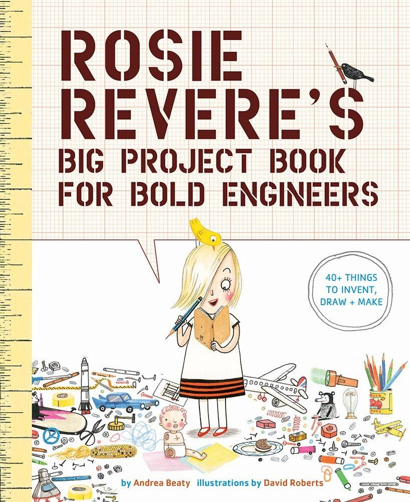 Abrams Books for Young Readers The Questioneers: Rosie Revere (Project Book... Engineers)