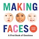 Abrams Appleseed Making Faces: A First Book of Emotions