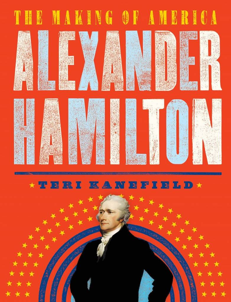 Abrams Books for Young Readers Alexander Hamilton: The Making of America