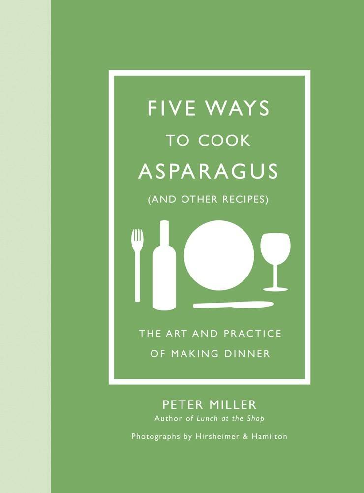 Abrams Five Ways to Cook Asparagus (and Other Recipes)