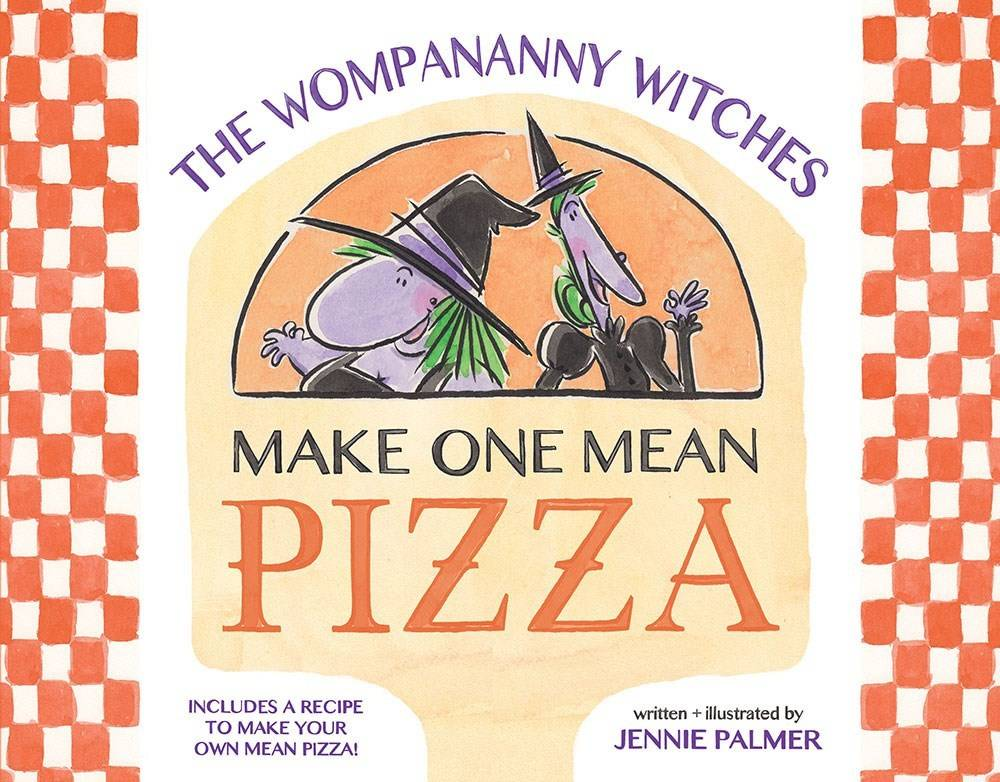 Abrams Books for Young Readers The Wompananny Witches Make One Mean Pizza