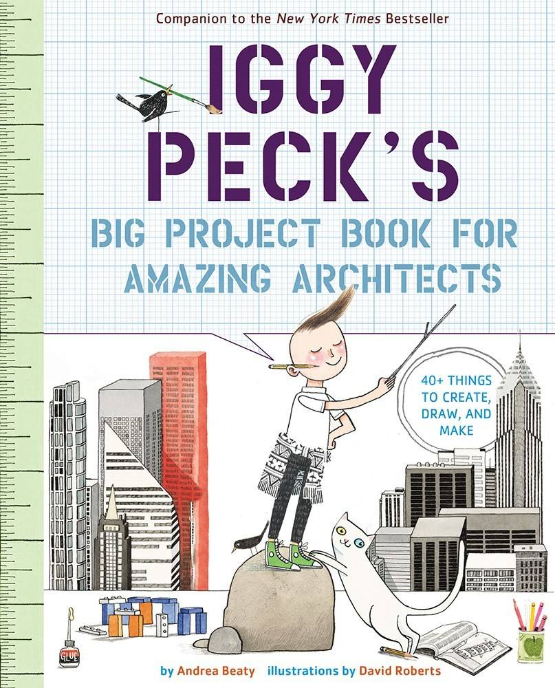 Abrams Books for Young Readers The Questioneers: Iggy Peck (Big Project Book... Architects)