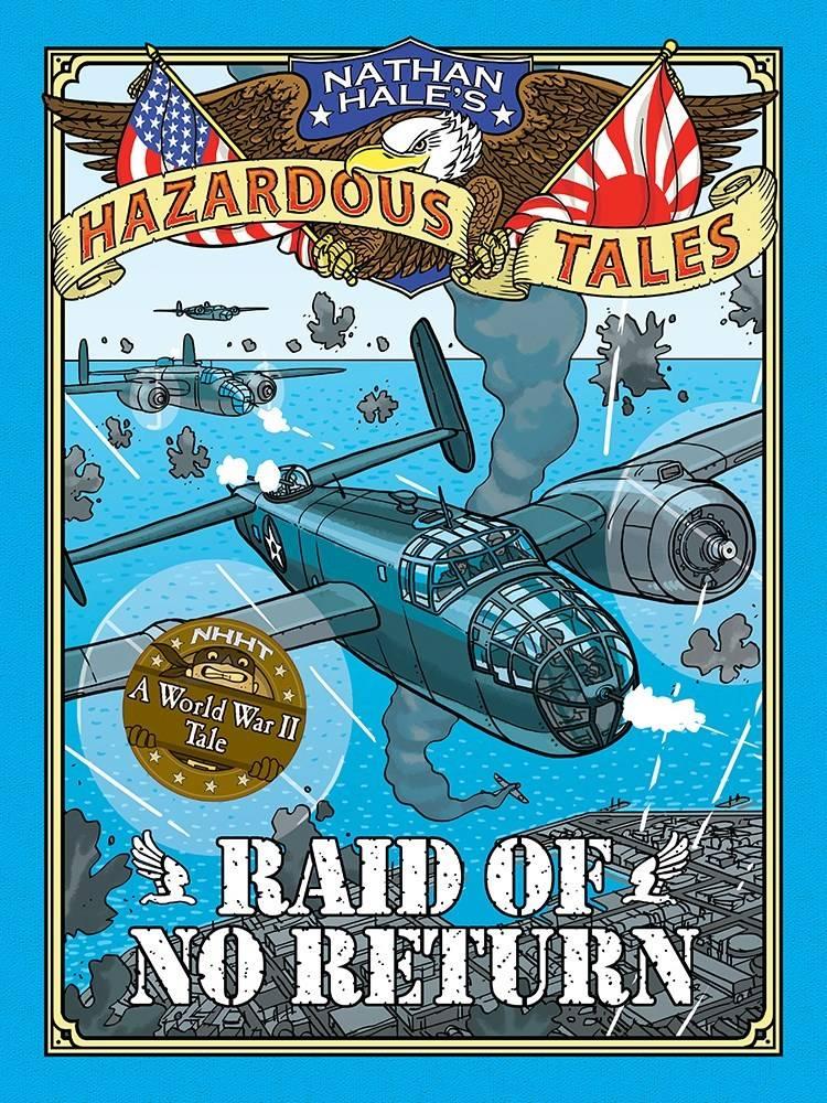 Amulet Books Nathan Hale's Hazardous Tales 07 Raid of No Return