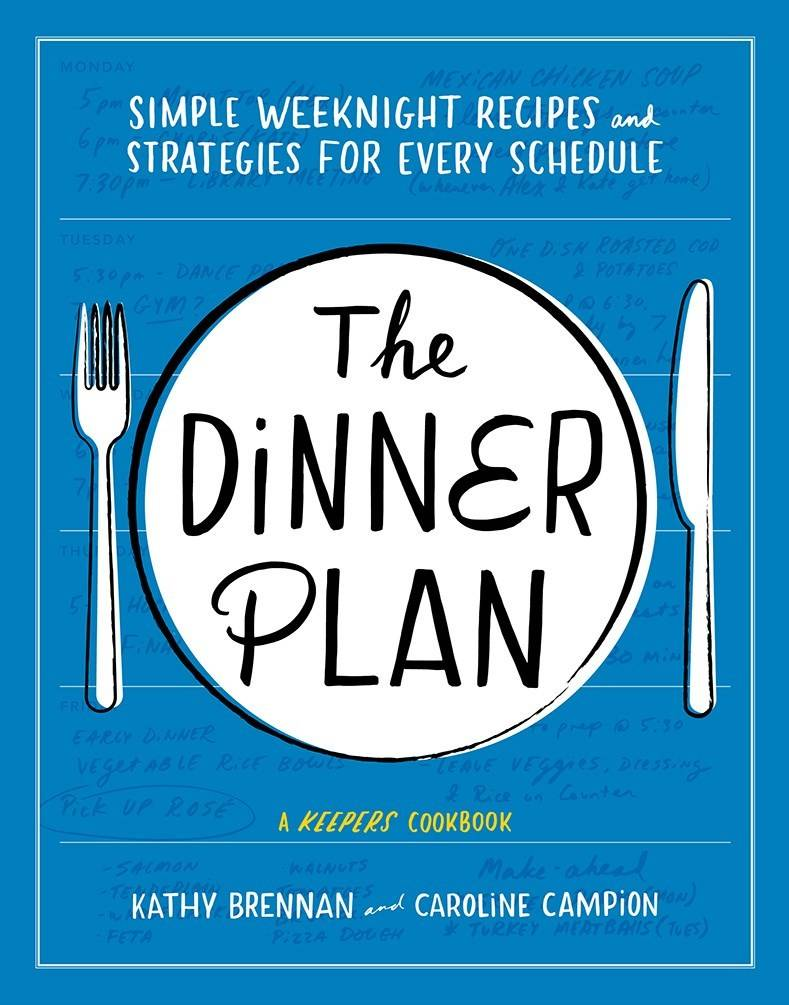 Abrams The Dinner Plan: Simple Weeknight Recipes and Strategies...
