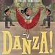 Abrams Books for Young Readers Danza!: Amalia Hernández and El Ballet Folklórico de México