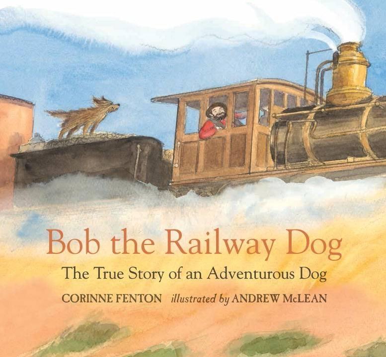 Bob the Railway Dog: The True Story of...