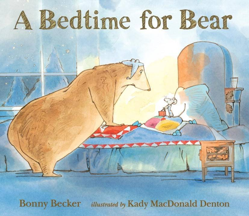 Bear and Mouse: A Bedtime for Bear