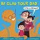 Be Glad Your Dad... (is Not an Octopus!)