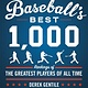 Black Dog & Leventhal Baseball's Best 1,000: Rankings of the Greatest Players...