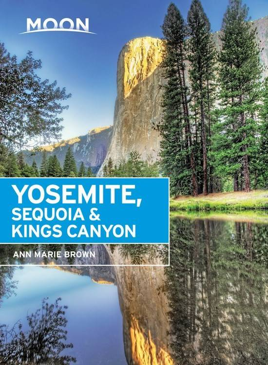 Moon Travel Moon: Yosemite, Sequoia & Kings Canyon