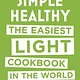 Black Dog & Leventhal Simple Healthy: Easiest Light Cookbook in the World