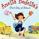 Amelia Bedelia: First Day of School