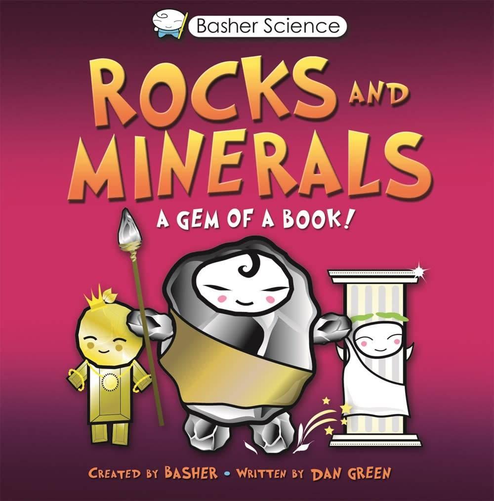 Basher Science: Rocks & Minerals