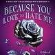 Bloomsbury USA Childrens Because You Love to Hate Me: 13 Tales of Villainy